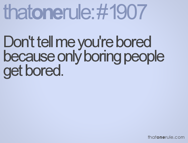 Only Boring People Get Bored?