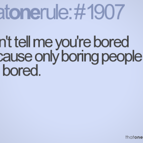 Only Boring People GetBored?