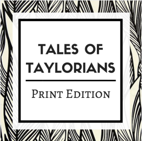 Tales of Taylorians – Print Edition #2
